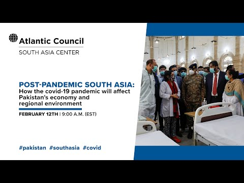 Post-pandemic South Asia: How COVID-19 will affect Pakistan's economy and regional environment