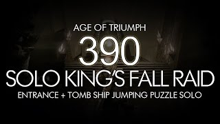 Destiny - Solo 390 King's Fall Raid: Entrance + Tomb Ship Jumping Puzzle - Age of Triumph