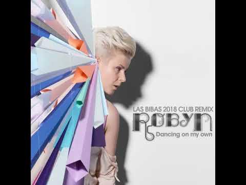 "Robyn ""Dacing on my Own""  (Las Bibas From Vizcaya 2018 Club Remix)*128kps"