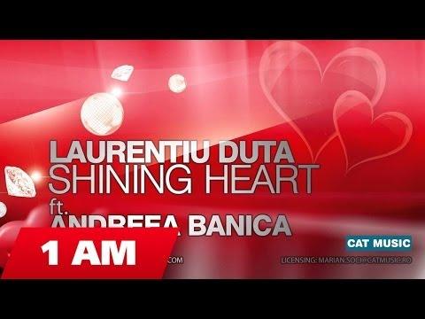 Laurentiu Duta - Shining Heart ft. Andreea Banica