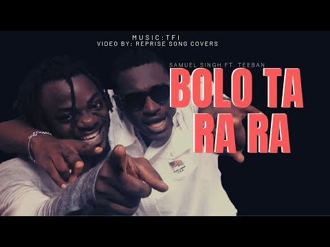 Bolo Ta Ra Ra (Afro-EDM) - Samuel Singh Ft. TeeBan | Prod By King Flame