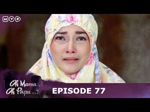 Doaku Menjadikan Anakku Tersadar Dari Cinta Buta Pada Sahabatku - Oh Mama Oh Papa Episode 77