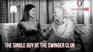 Swingers Lifestyle for a Single Guy