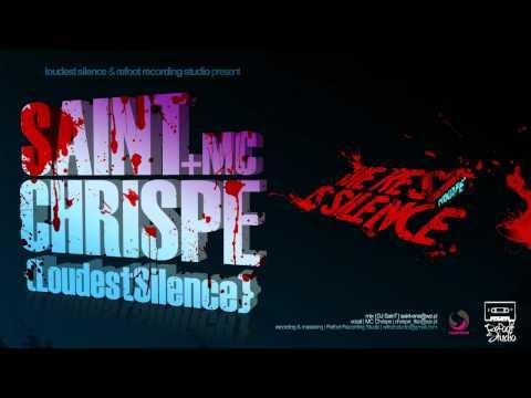 SainT & MC Chrispe - 'The Rest is Silence' mixtape [Part 2/5]