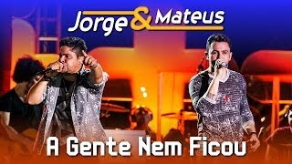 Baixar Jorge & Mateus - A Gente Nem Ficou - [DVD Ao Vivo em Jurerê] - (Clipe Oficial)