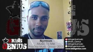 Nymron - Music To Me [Benelli Riddim] February 2017