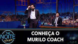 Conheça o Murilo Coach - Ep. 1   The Noite (30/07/19)