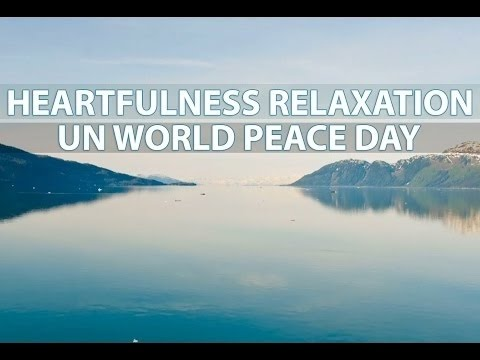 Heartfulness Relaxation and Meditation | UN World Peace Day  21st September  | English
