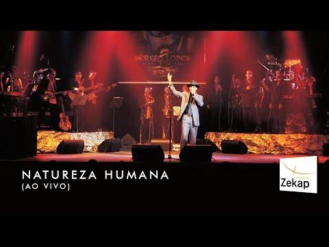 Sérgio Lopes - Natureza Humana ao vivo | Zekap Music