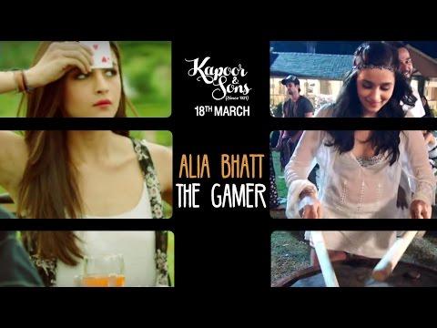 Kapoor & Sons | Alia Bhatt: The Gamer