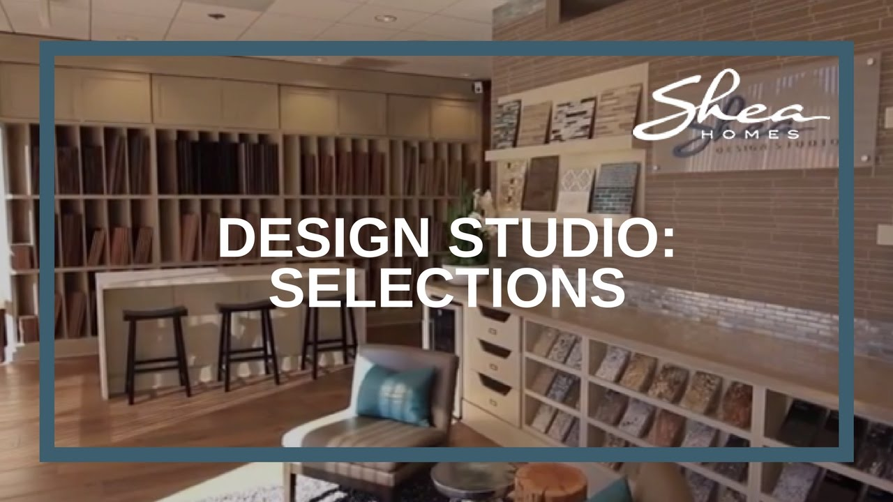 Shea Homes Design Studio: What To Expect After You Make Your Selections