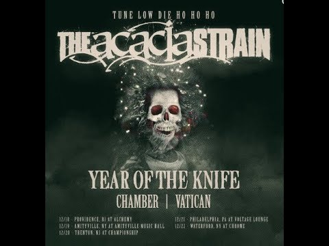 The Acacia Strain Dec tour w/ Year Of The Knife, Chamber and Vatican..!
