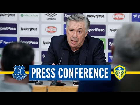 LIVE EVERTON V LEEDS UNITED PRESS CONFERENCE | CARLO ANCELOTTI PREVIEWS PREMIER LEAGUE MW10
