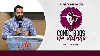 Culto - 11.10 - Conectados na Videira - Pr. Felipe Abreu