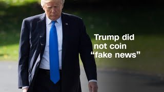 2017-10-26-19-37.Donald-Trump-did-not-coin-fake-news-