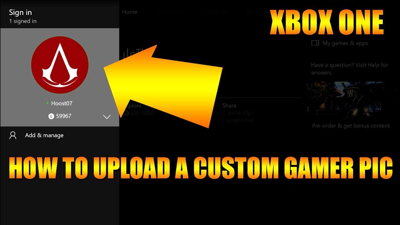 Upload CUSTOM Xbox One Gamerpic for Profile & Clubs | Xbox ...