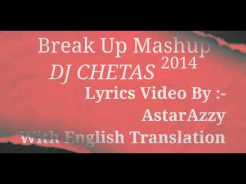 BreakUp Mashup 2014 DJ Chetas Lyrics With...