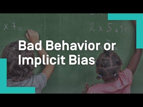 Bad Behavior or Implicit Bias