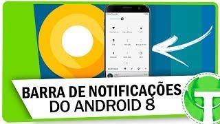 Como ter a barra de notificações do Android 8 no seu celular - SEM ROOT