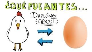 ¿QUÉ FUE ANTES: EL HUEVO O LA GALLINA? | Drawing About