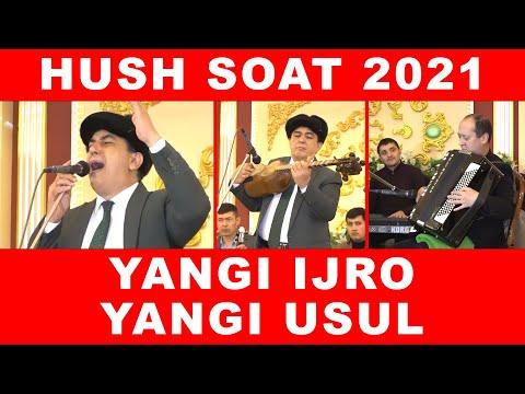 HUSH SOAT 2021 YANGI IJRO YANGI USUL ALBATTA KO'RING OG'ABEK SOBIROVDAN YANGILIK 2021