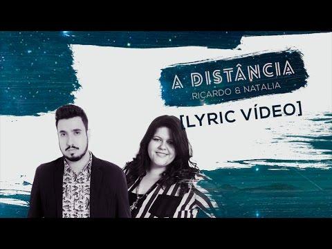 Ricardo e Natalia - A Distância (Lyric Vídeo) + DOWNLOAD na descrição