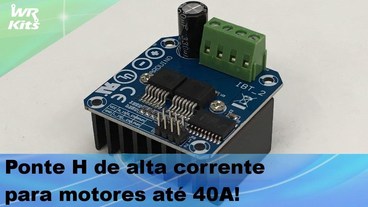 PONTE H PARA MOTORES ATÉ 40A!