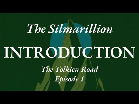 The Tolkien Road Podcast #1 - The Silmarillion - Intro