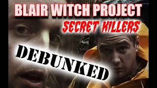 BLAIR WITCH PROJECT - Josh and Mike SECRET KILLERS theory DEBUNKED