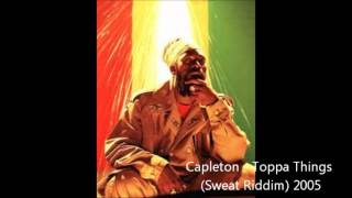 Capleton - Toppa Things (Sweat Riddim) 2005