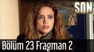 Son 23.Bölüm Fragman 2