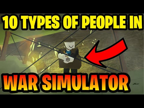 10 Types Of Roblox War Simulator Players (10 Types Of War Simulator Players) *Roblox War Simulator*