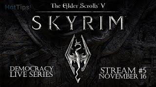 Skyrim Democracy Streams ► Old Skyrim ► Stream #5 (11/16/2016)