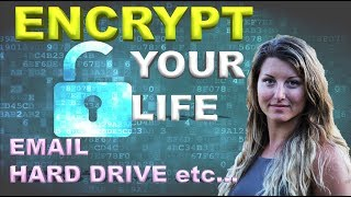 Encrypt Your Life: Why & How