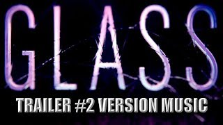 GLASS Trailer 2 Music Version | UNBREAKABLE Movie Sequel SPLIT Theme Song