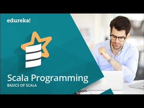 Scala Tutorial  |  Scala Tutorial For Beginners  | Scala Programming | Spark Training | Edureka