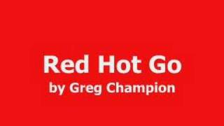 Red Hot Go - Greg Champion