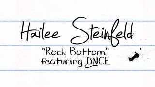Hailee Steinfeld - Rock Bottom Lyric Video ft DNCE