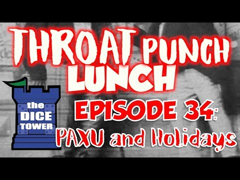 Throat Punch Lunch - Episode 34: PAX Unplugged & The Holidays