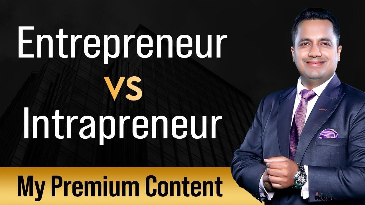 Entrepreneur Vs Intrapreneur | My Premium Content | Dr Vivek Bindra