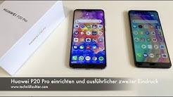 Huawei P20 Pro einrichten und ausführlicher zweiter Eindruck