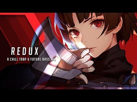 Redux  A Chill Trap & Future Bass Mix