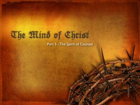 "The Spirit of Counsel (Series: ""The Mind of Christ"", Part 5), Pastor Kamal Sampara"