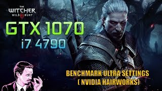 The Witcher 3 - GTX 1070 (i7 4790) Benchmark 1080p (ULTRA SETTINGS) - Nvidia HairWorks