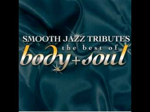 Lost Without U (Body and Soul Smooth Jazz Tribute)