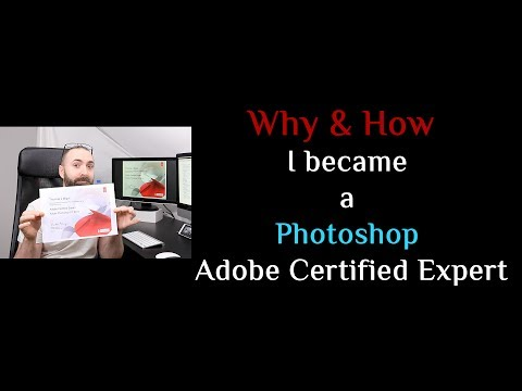 Why & How I became a Photoshop Adobe Certified Expert