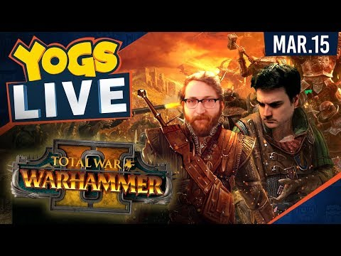 Total War: Warhammer II w/ Ben & Tom - 15th March 2018