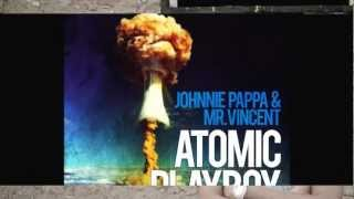 Johnnie Pappa & Mr.Vincent - Atomic Playboy (Nick Cartez & NewDeal Remix)