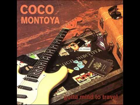 Coco Montoya - Gotta Mind To Travel