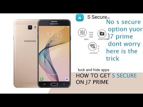How to get S secure App on j5& J7 prime